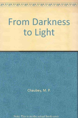 From Darkness to Light: Chaubey, M. P.