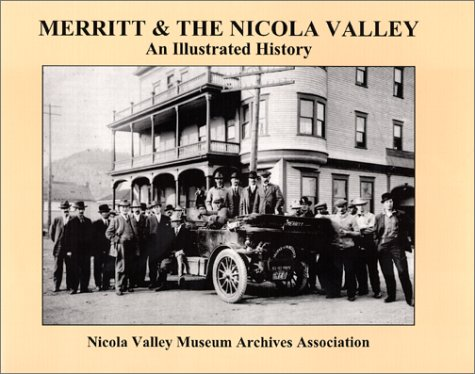 Merritt and the Nicola Valley an Illustrated History