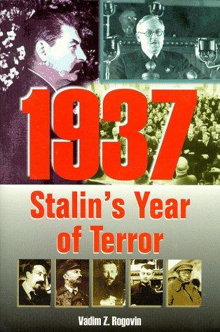 1937: Stalin's Year of Terror: Vadim Z. Rogovin
