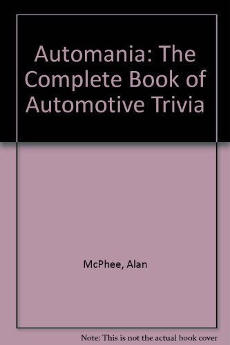 9780929091112: Automania: The Complete Book of Automotive Trivia