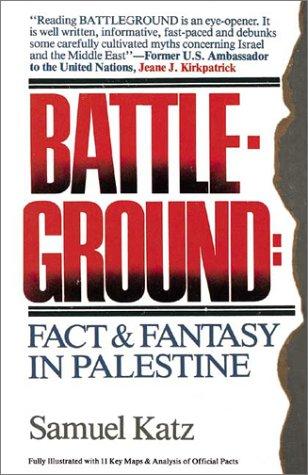 Battleground: Fact & Fantasy in Palestine Katz,