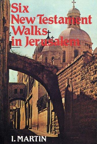 9780929093222: Six New Testament Walks in Jerusalem