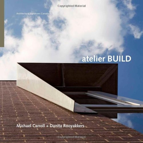 9780929112572: Atelier BUILD (Architectural Signatures Canada)