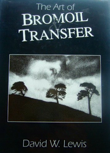 9780929116174: The Art of Bromoil and Transfer