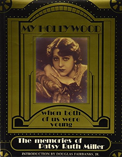 9780929127026: My Hollywood: When Both of Us Were Young, The Memories of Patsy Ruth Miller
