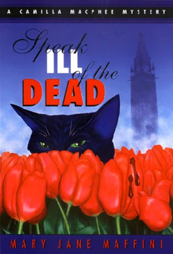 Speak Ill of the Dead: A Camilla MacPhee Mystery: Maffini, Mary Jane