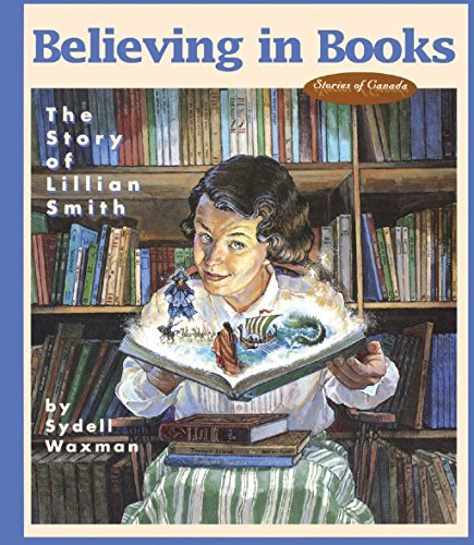 9780929141770: Believing in Books: The Story of Lillian Smith (Stories of Canada)