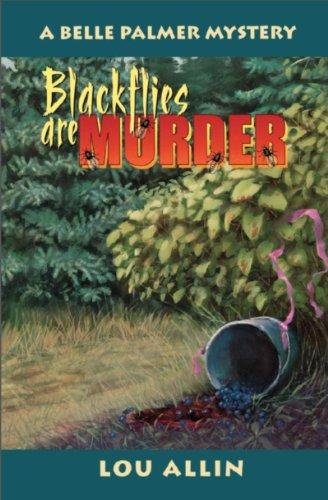 9780929141923: Blackflies Are Murder: A Belle Palmer Mystery