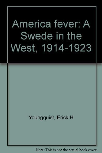 9780929146003: America fever: A Swede in the West, 1914-1923