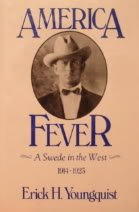 9780929146034: America Fever: A Swede in the West, 1914-1923