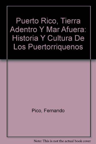 9780929157122: Puerto Rico, Tierra Adentro Y Mar Afuera: Historia Y Cultura De Los Puertorriquenos