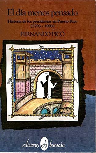 9780929157276: El día menospensado: historia de los presidiarios en Puerto Rico (1793-1993)