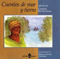 Cuentos De Mar Y Tierra: Carmen Rivera Izcoa