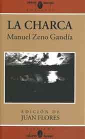 La Charca (Edici?n de Juan Flores Cl?sicos): Manuel Zeno Gandia
