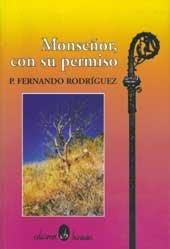 9780929157870: Monseñor, con su permiso