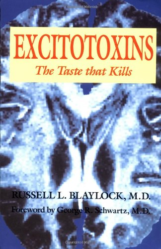 9780929173252: Excitotoxins: The Taste That Kills