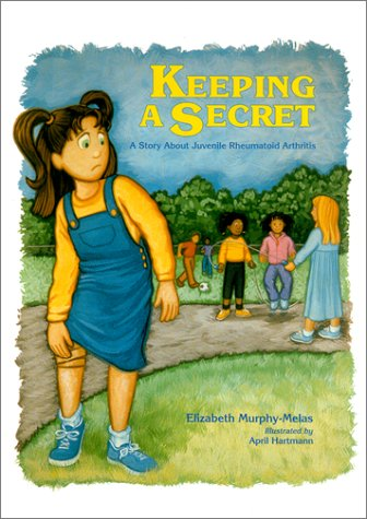 9780929173344: Keeping A Secret: A Story About Juvenile Rheumatoid Arthritis