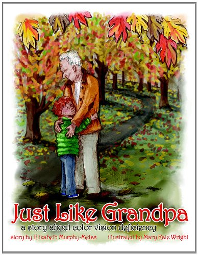 9780929173580: Just Like Grandpa: A story about color vision deficiency
