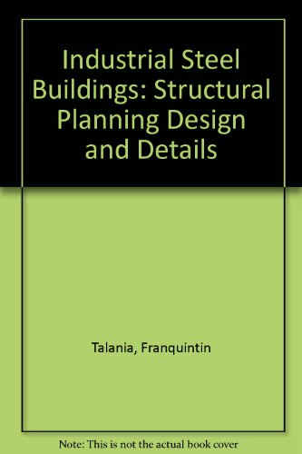 9780929176000: Industrial Steel Buildings: Structural Planning Design and Details