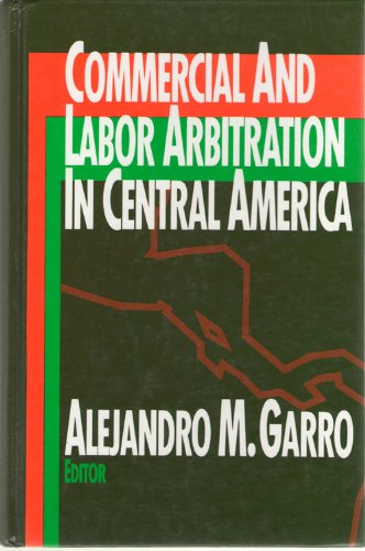 9780929179445: Commercial and labor arbitration in Central America