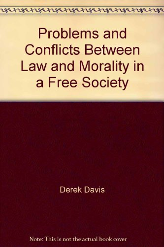 Problems and Conflicts Between Law and Morality in a Free Society: Derek Davis, James E. Wood