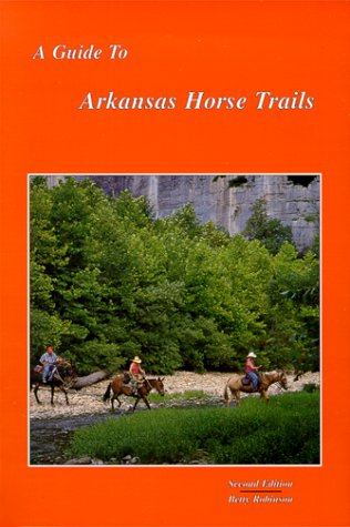 A Guide to Arkansas Horse Trails: Robinson, Betty