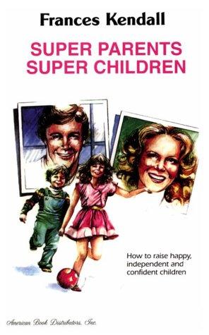 9780929205007: Super Parents Super Children