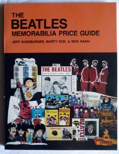 The Beatles Memorabilia Price Guide: Marty Eck, Jeff Augsburger, Rick Rann