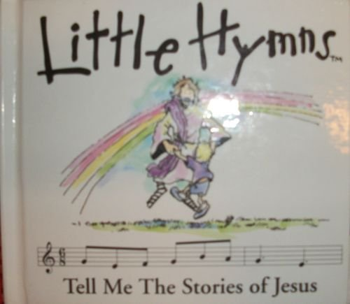 Little Hymns-Tell Me the Stories of Jesus: Andy Holmes