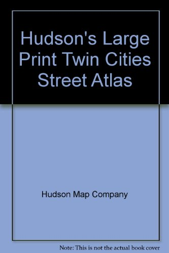Hudson's Large Print Twin Cities Street Atlas: Hudson Map Company