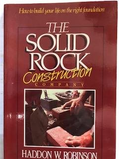 Solid Rock Construction Company: How to Build Your Life on the Right Foundation (9780929239088) by Haddon Robinson