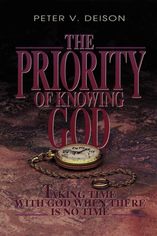 9780929239255: The Priority of Knowing God: Taking Time With God When There Is No Time