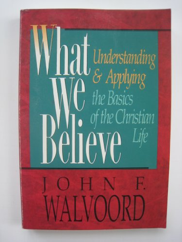 9780929239316: What We Believe: Discovering the Truth of Scripture