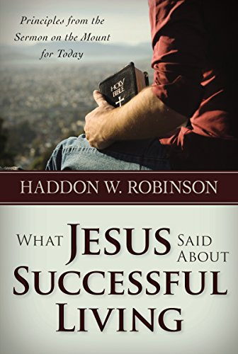 What Jesus Said About Successful Living (0929239431) by Haddon W. Robinson