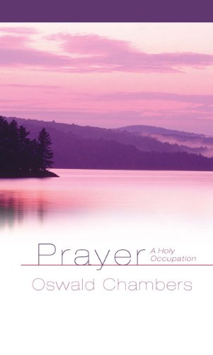 9780929239590: Prayer: A Holy Occupation (OSWALD CHAMBERS LIBRARY)