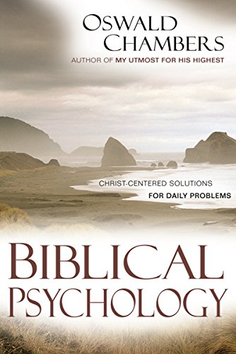 9780929239606: Biblical Psychology: Christ-Centered Solutions for Daily Problems (OSWALD CHAMBERS LIBRARY)
