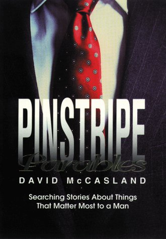 Pinstripe Parables: Searching Stories About Things That: McCasland, David