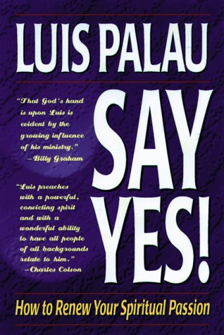 9780929239965: Say Yes!: How to Renew Your Spiritual Passion