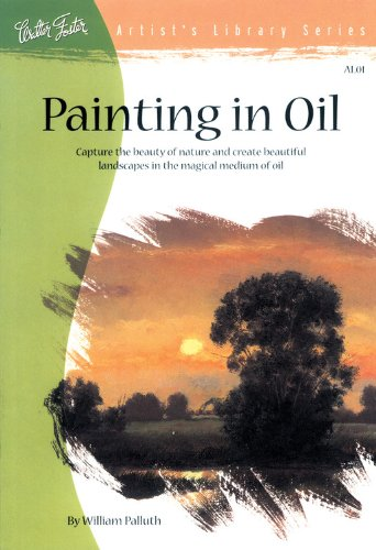 Painting in Oil (Artist's Library series #01): William Palluth