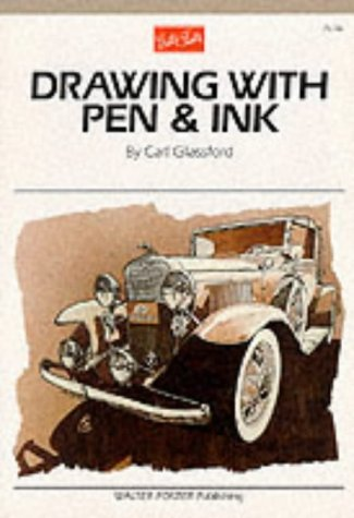 Drawing with Pen & Ink (Artist's Library series #06): Glassford, Carl