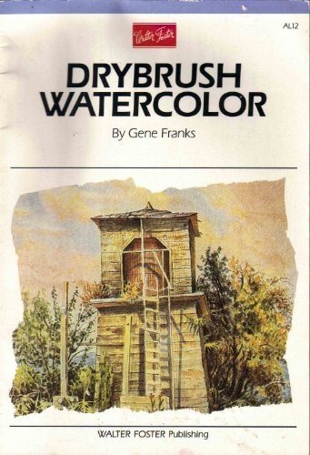 Watercolor: Drybrush Technique (Artist's Library Series) (0929261127) by Gene Franks