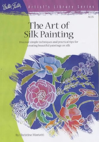 9780929261409: The Art of Silk Painting (Artist's Library series #35)