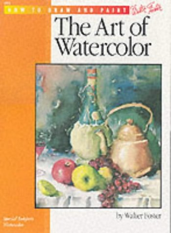 HT-5 The Art of Watercolor (How to Draw and Paint series #5): Foster, Walter