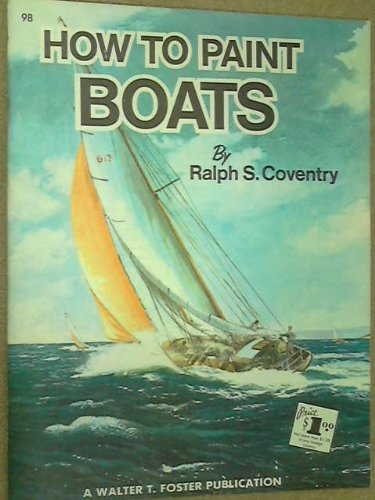 Boats (How to Draw and Paint): Coventry, Ralph S.