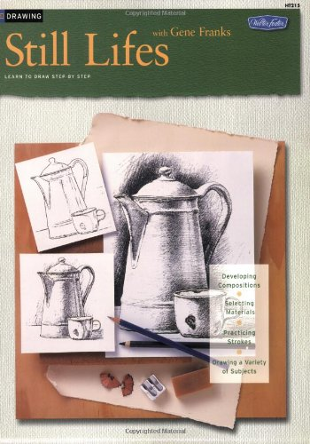 Drawing: Still Lifes with Gene Franks (HT215) (0929261895) by Gene Franks
