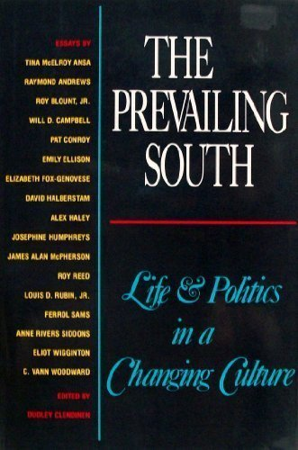 The Prevailing South: Life and Politics in a Changing Culture: Clendinen, Dudley (Editor)