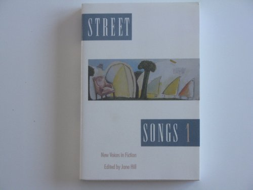 Street Songs 1: New Voices in Fiction: Jane Hill