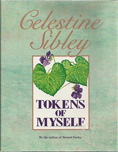 Tokens of Myself: Sibley, Celestine