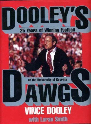 9780929264608: Dooley's Dawgs: 25 Years of Winning Football at the University of Georgia