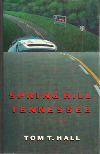 Spring Hill, Tennessee: A Novel: TOM T. HALL
